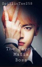 The Psycho Mafia Boss (Bts X Reader) by SpillinTae258