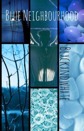 Blue Neighbourhood by blxckxndwhxte