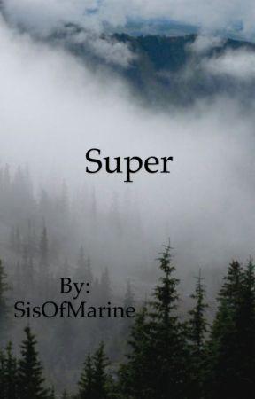 Super by SisOfMarine