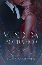 Vendida ao Tráfico (FINALIZADO) by SammyBritto