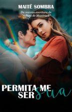 Permita-me ser sua {SERÁ RETIRADO 18/12/2018} by maitesombra