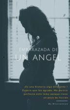 Embarazada de un Ángel  by Jackson0411