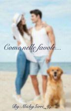 Come Nelle Favole by MickySerri_97