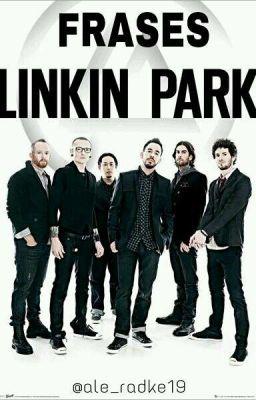 Linkin Park - Letras - EriasuDanieru - Wattpad
