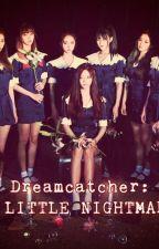 Dreamcatcher: A LITTLE NIGHTMARE!... Mini-Historia by SweetPervertInSecret