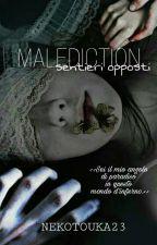 Malediction - sentieri opposti by NekoTouka23