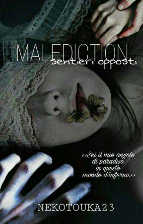 Malediction - sentieri opposti (SOSPESA) by NekoTouka23