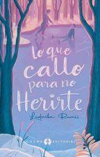 LO QUE CALLO PARA NO HERIRTE by CreativeToTheCore
