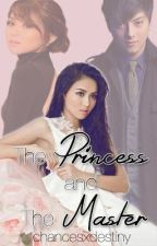 The Princess and The Master (KathNiel) by chancesxdestiny