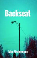 Backseat by MaxFirehammer