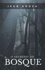 O Segredo do Bosque by UmCaraLouco