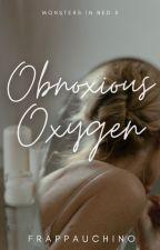 Obnoxious Oxygen by frappauchino
