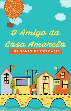 O Amigo da Casa Amarela #EFCW by esflowers