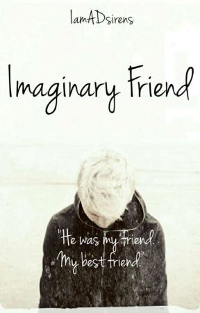 Imaginary Friend by IamADsirens