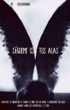 Sígueme con tus alas. by LolishaMArg