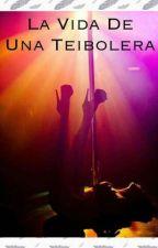 La Vida De Una Teibolera  by AngelicaMarie525