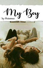 [Novelet] My Boy by avicennav