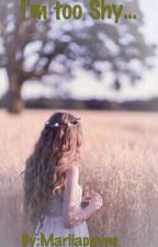 I'm too shy.. by Mariiapayne