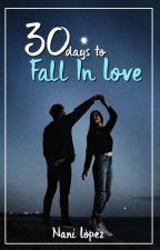 30 Days To Fall In Love   COMPLETED   by gusbai_