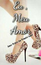 Eu , Meu Amor by alinerosadasilva