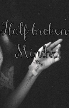 Half-Broken Minds by sassy-harry