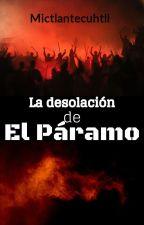 La desolación de El Páramo [sin editar] by MilyMireles