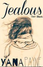 Jealous (one shot) by YanaPayne