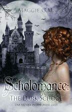 Scholomance: The Dark School #1 by loveecarswell