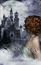 Scholomance: The Dark School #1 by loveecarswell