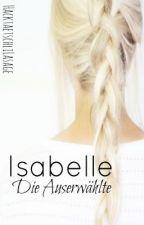 Isabelle - Die Auserwählte by HacktaetschliLasagne
