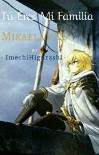 Tu Eres Mi Familia (Mikaela y Tu) by imechihigurashi937