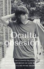 Oculta Obsesión [Chandler Riggs Y Tú ] by GCS1814