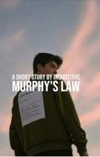 Murphy's Law  | ✓ by inquisitiive