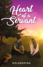 Heart of a Servant  by MoldedMind