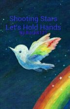 Shooting Stars; Let's Hold Hands by Rock4121