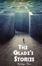 The Glade's Stories ( Under Editing) by Subject_Paris