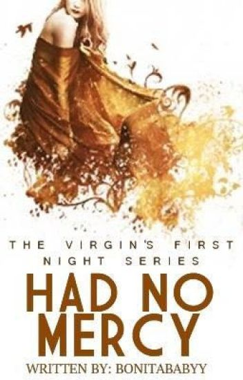 The Virgin's First Night 8: Had No Mercy