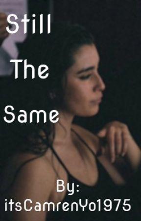 Still the same LaurenJauregui/You by paopaoizcummingg