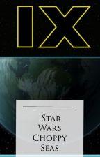 Star Wars Episode 9 by choppyseas