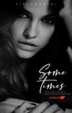 Sometimes [Revisi]✓ by firlanad