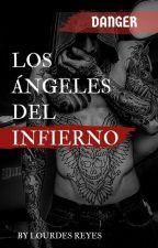 LOS ÁNGELES DEL INFIERNO #DANGER  by fallenarchangel25