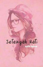 Setengah Hati (COMPLETED ✔) by syifaiqlima