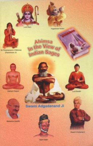 Ahimsa (Non-Violence): In View of Indian Sages