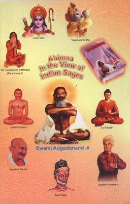 Ahimsa (Non-Violence): In View of Indian Sages by yatharthgeeta