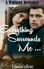 Everything Surrounds Me by edeniacullens