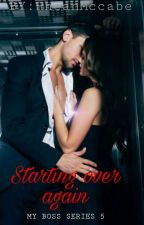 starting over again (My boss series 5) [short story] by RheanMcCabe