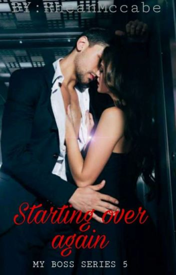 starting over again (My boss series 5) [short story]