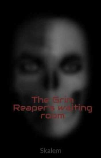 The Grim Reaper's waiting room