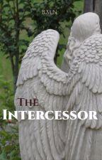The Intercessor by Lone_Soprano