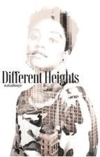 Different Heights [Book Two] by madandbougie